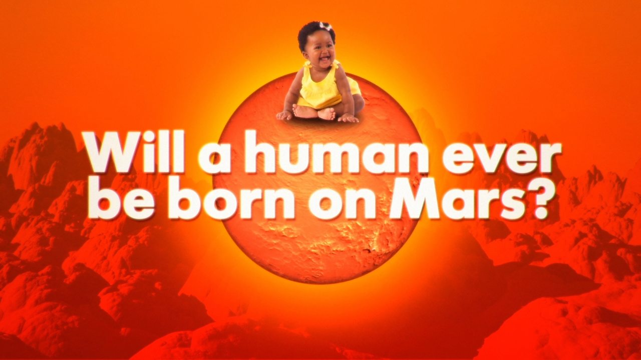 Will a human ever be born on Mars?