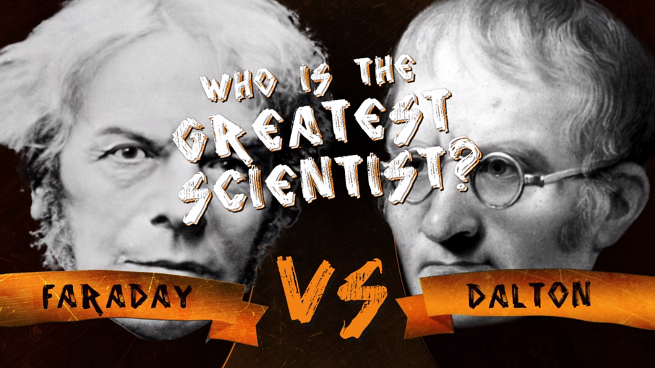 Faraday v Dalton: Who was the greatest scientist?