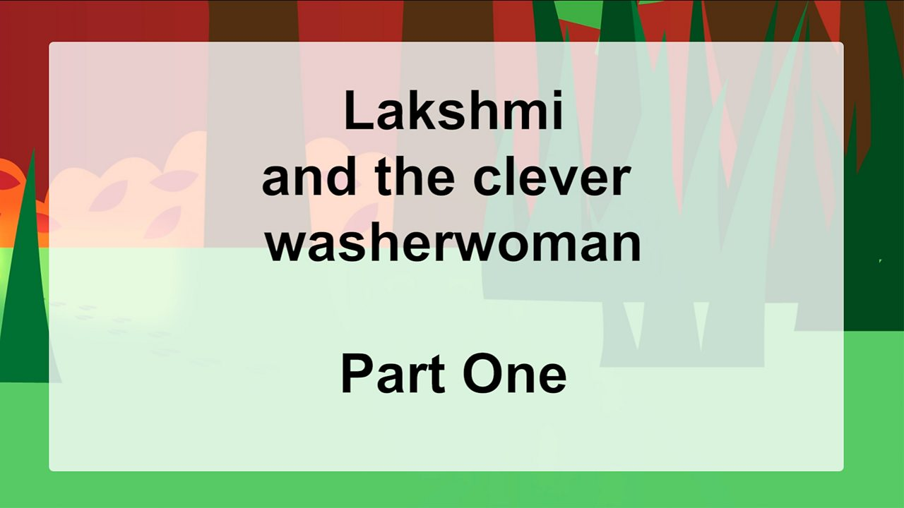 Story: Lakshmi and the Clever Washerwoman - Part One