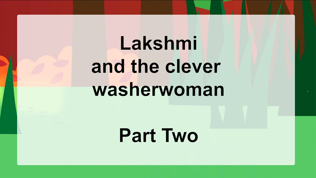 Story: Lakshmi and the Clever Washerwoman - Part Two