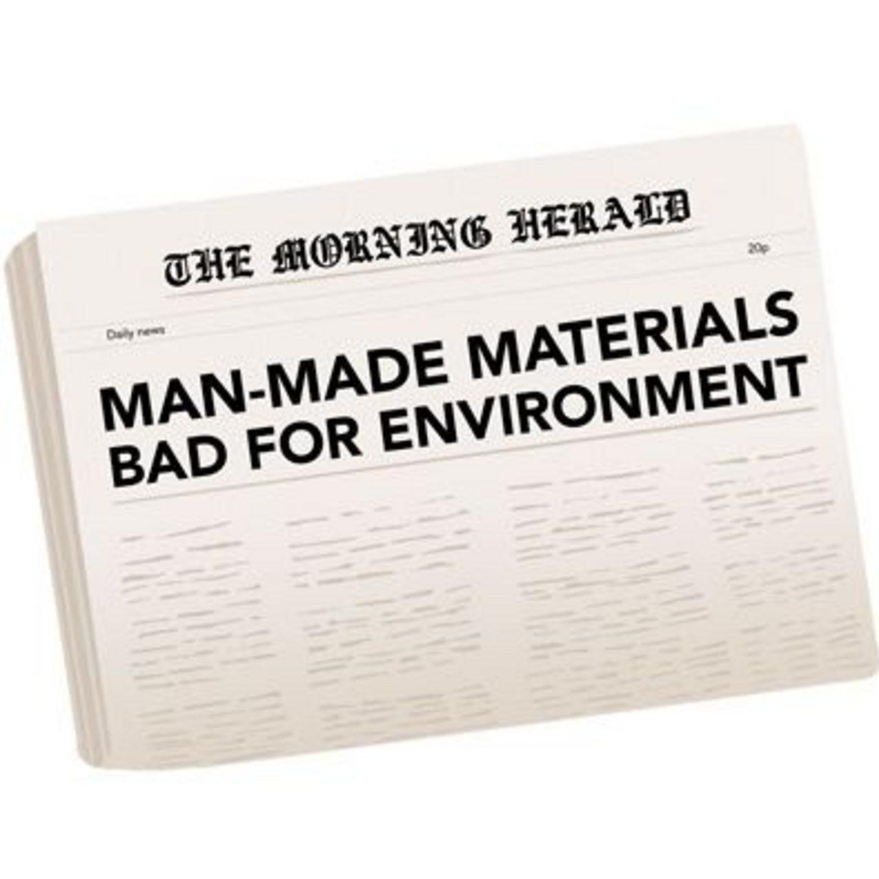 Newspaper headline 'Man-made materials bad for environment'