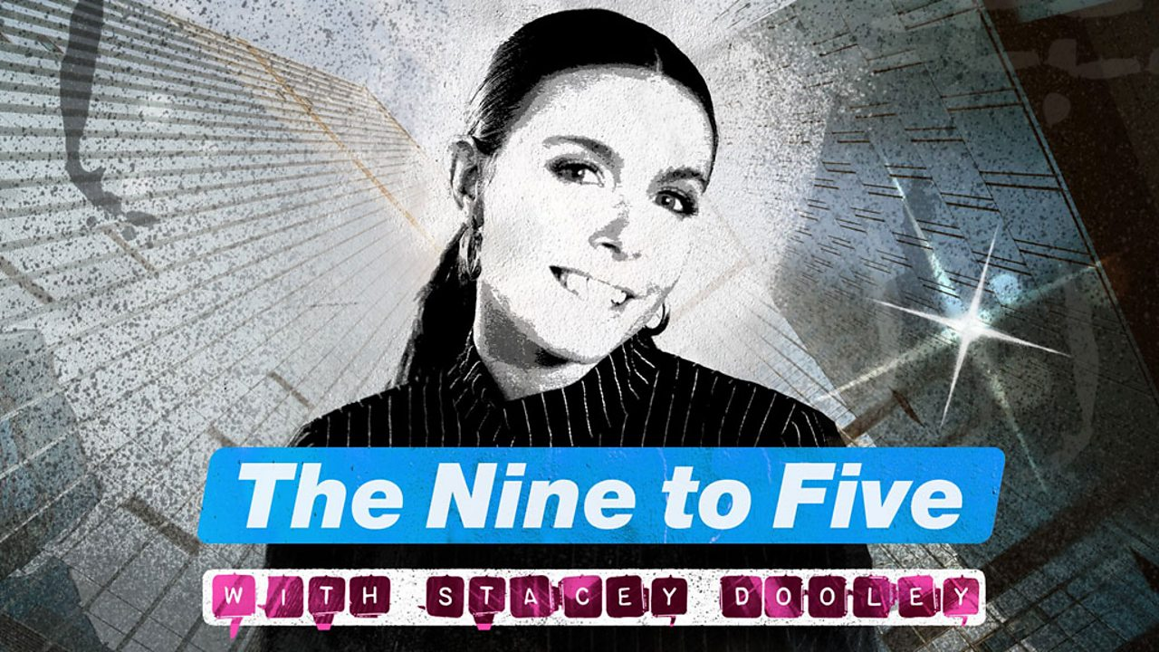 Watch The Nine to Five with Stacey Dooley on iPlayer