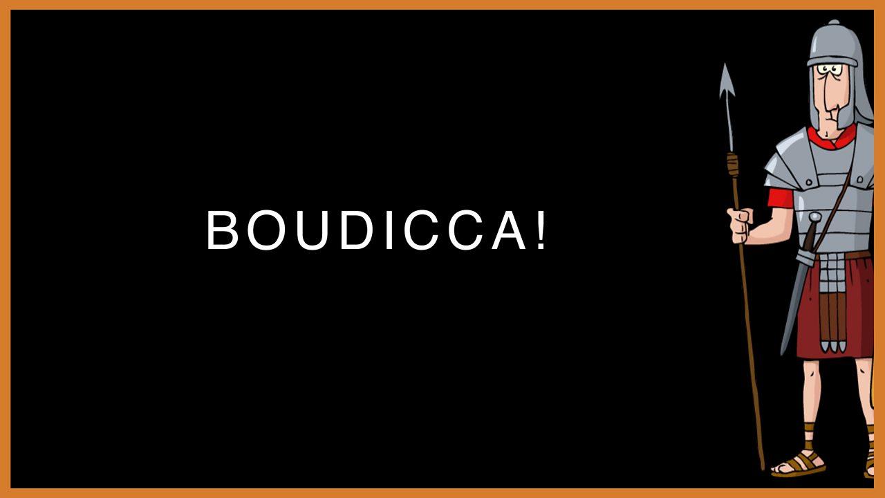 3. Boudicca!