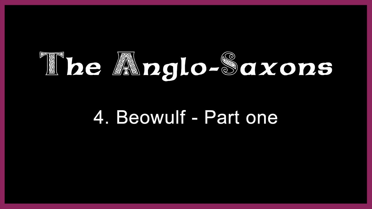 4. Beowulf - Part one