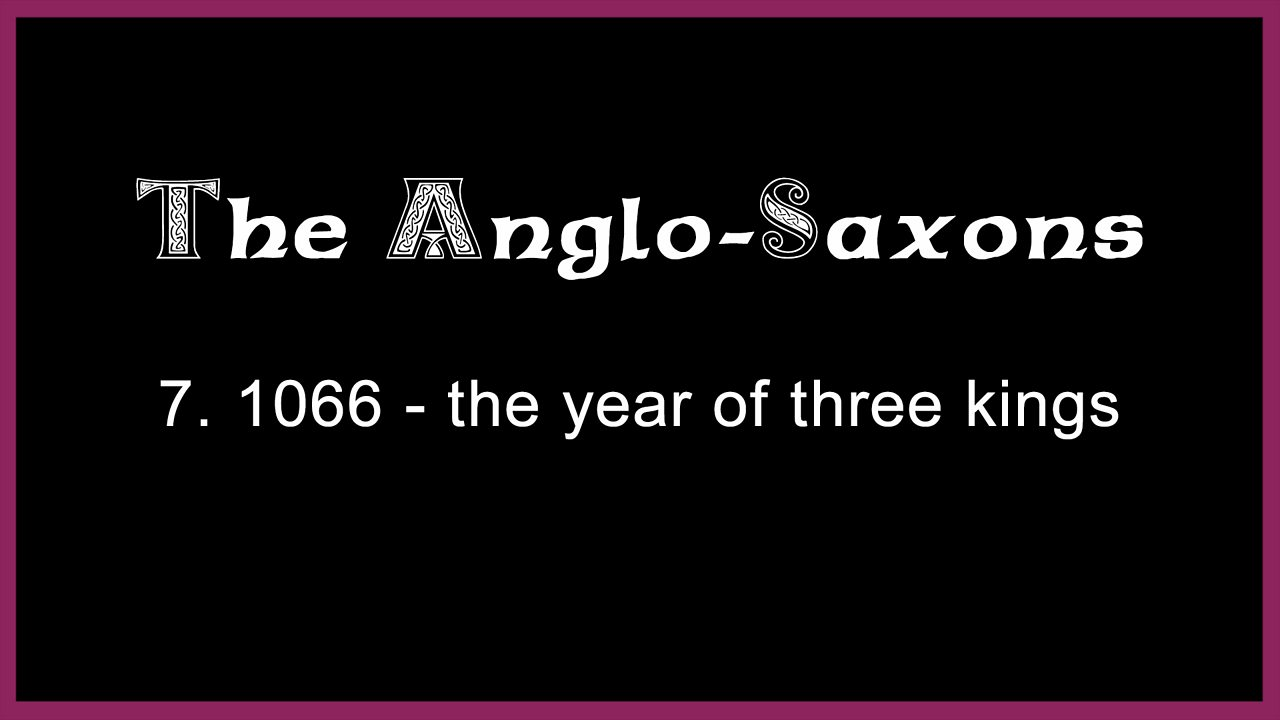 7. 1066 - the year of three kings