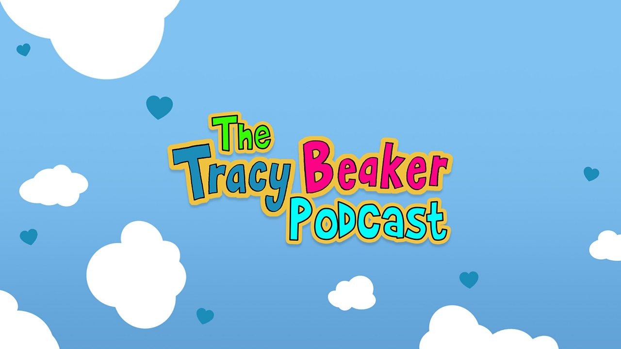 The Tracy Beaker Podcast