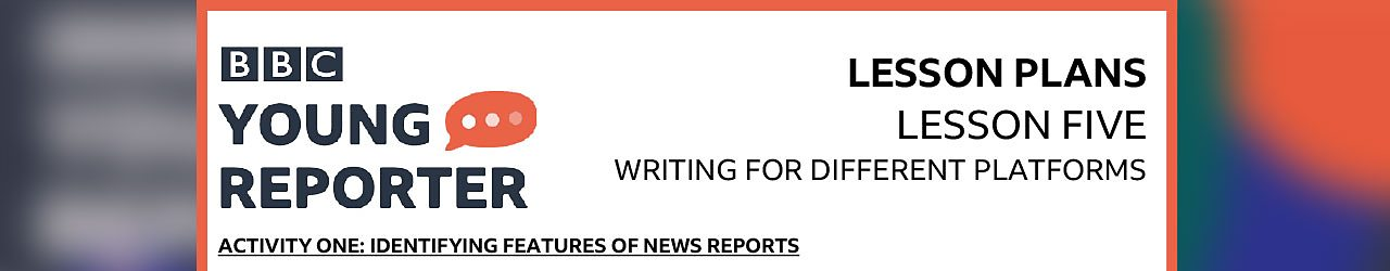 Activity 1: Identifying features of news reports