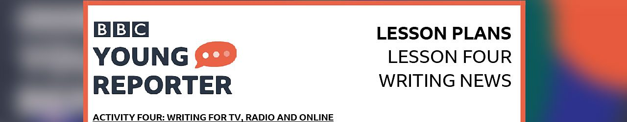 Activity 4: Writing for TV, radio and online