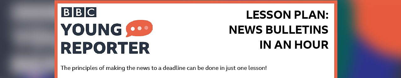 News bulletins in an hour - lesson plan