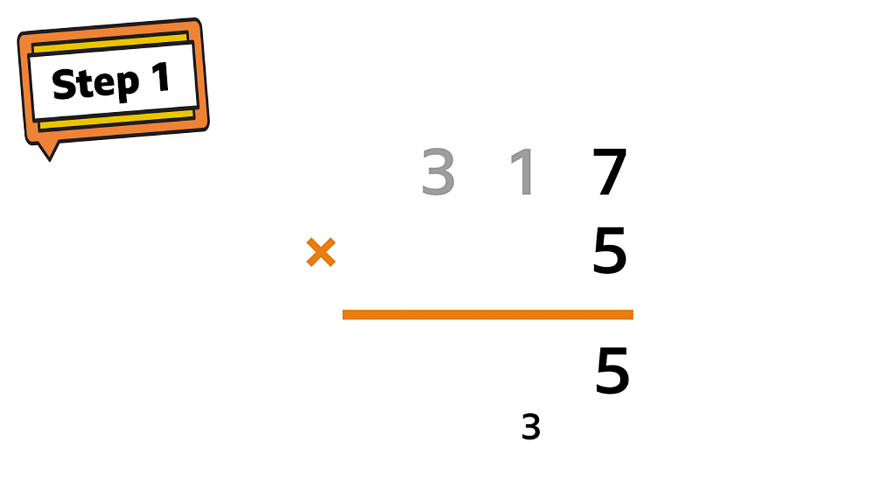 Step 1 sign. 317 × 5. Incomplete answer shows 5 in the ones column with 3 carried into the tens column.