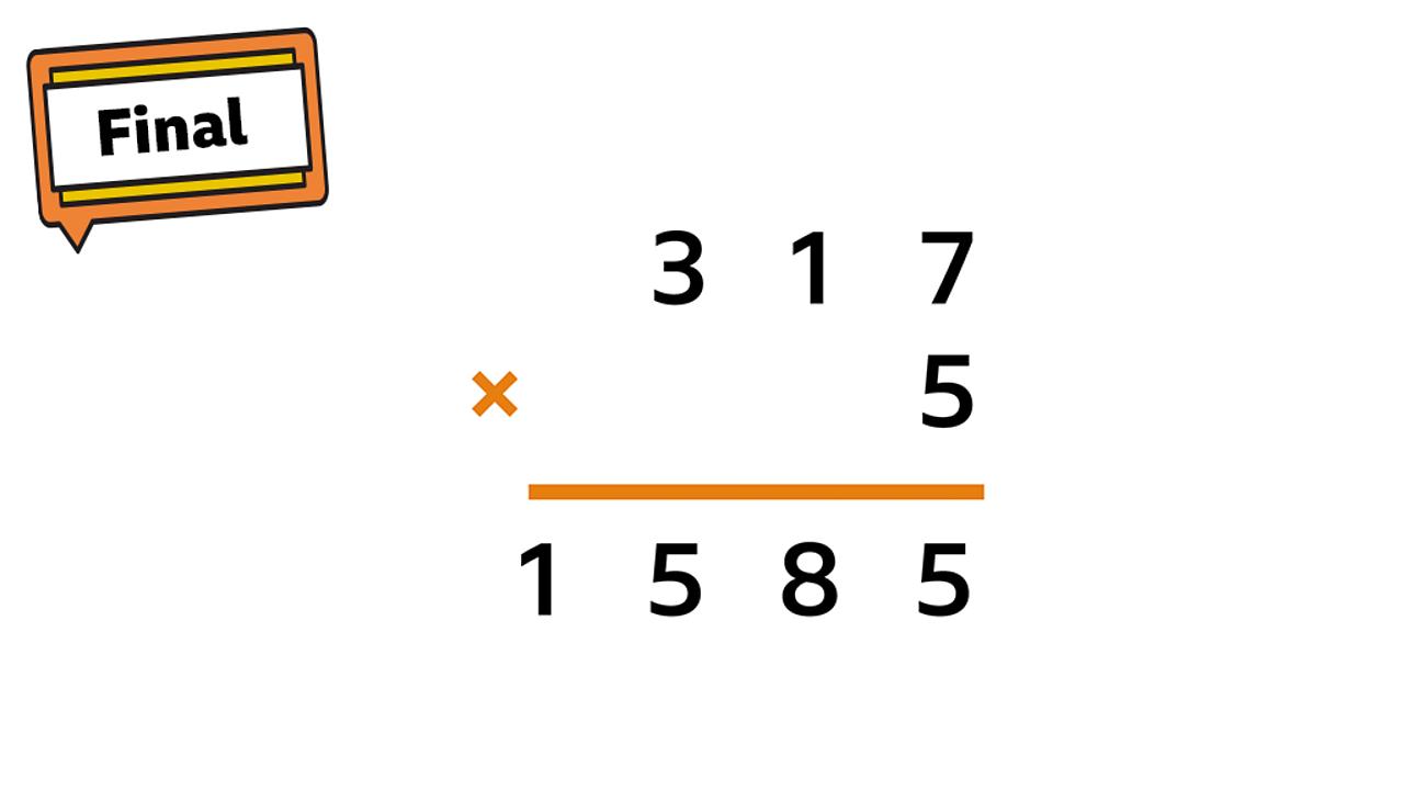 Final step sign. 317 × 5 = 1585.