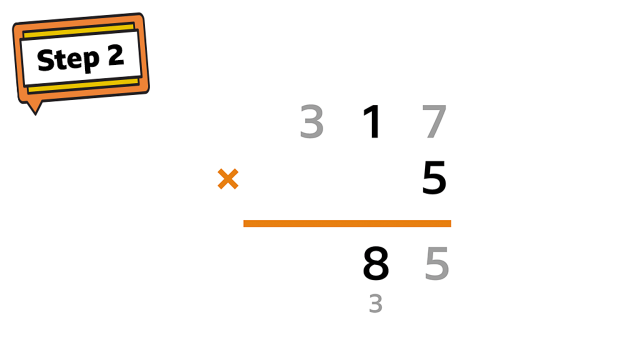 Step 2 sign. 317 × 5. Incomplete answer shows 5 in the ones column and 8 in the tens column, with 3 carried into the tens.