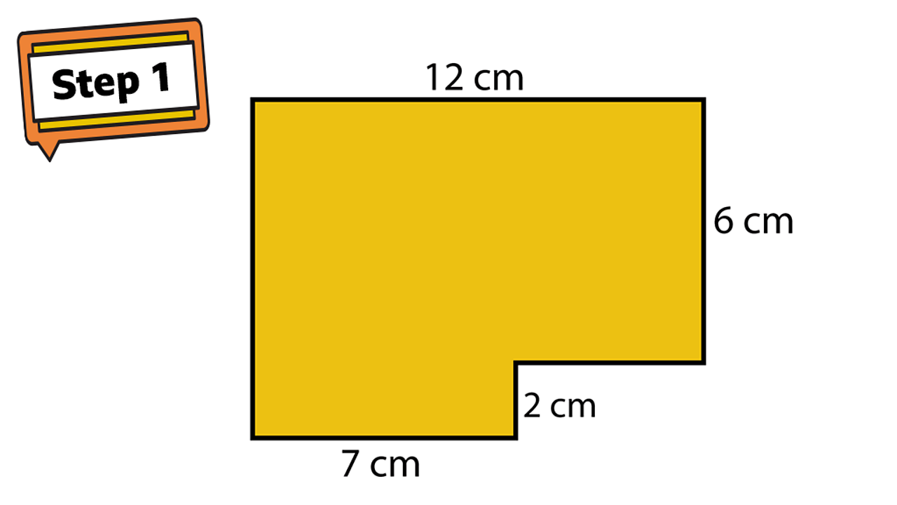 Step 1. A rectilinear shape. Sides show 7cm, 2cm, 6cm and 12cm.