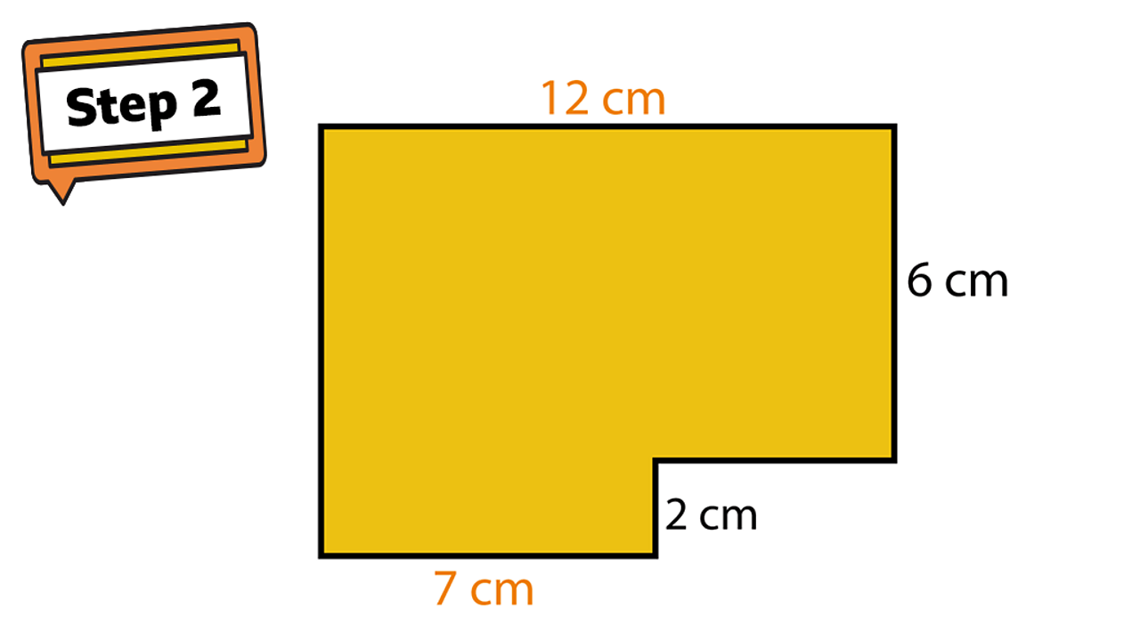 Step 2. A rectilinear shape. Sides show 7cm, 2cm, 6cm and 12cm.