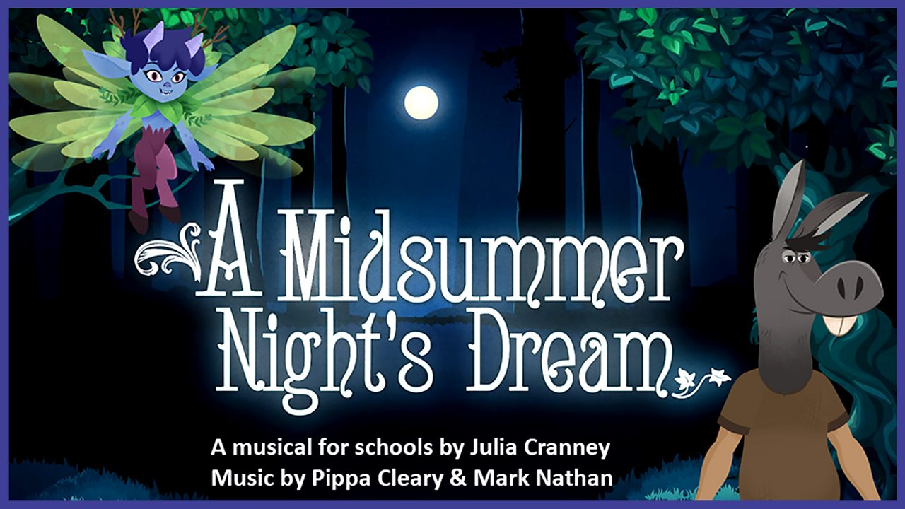 A Midsummer Night's Dream - A Musical for Schools