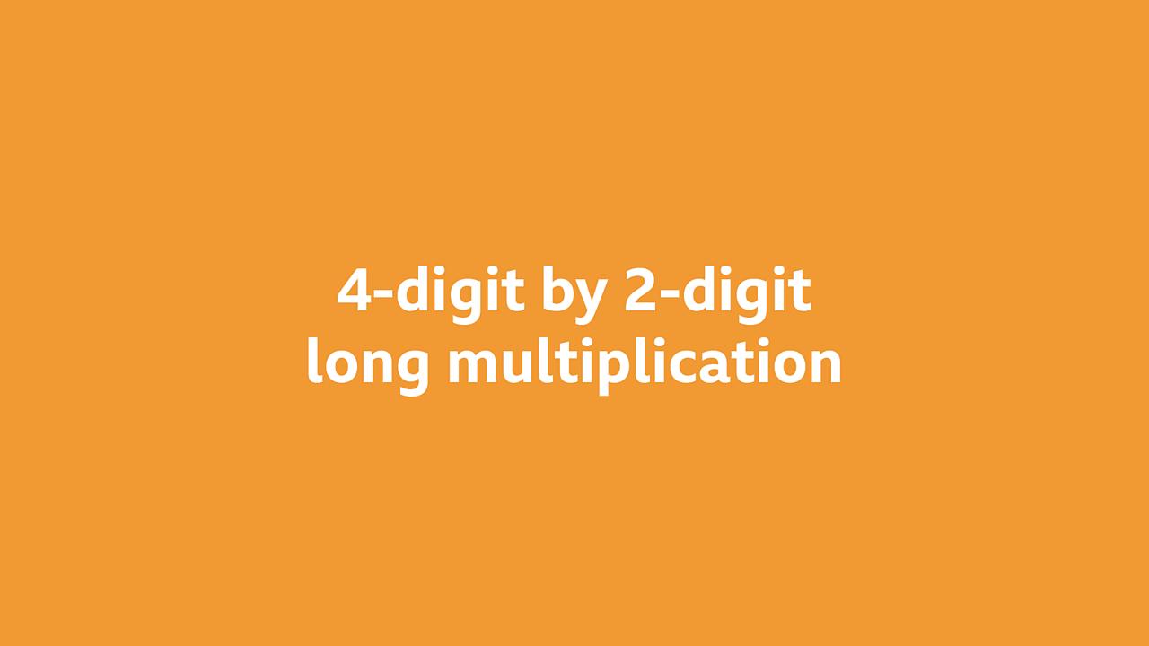 4-digit by 2-digit long multiplication
