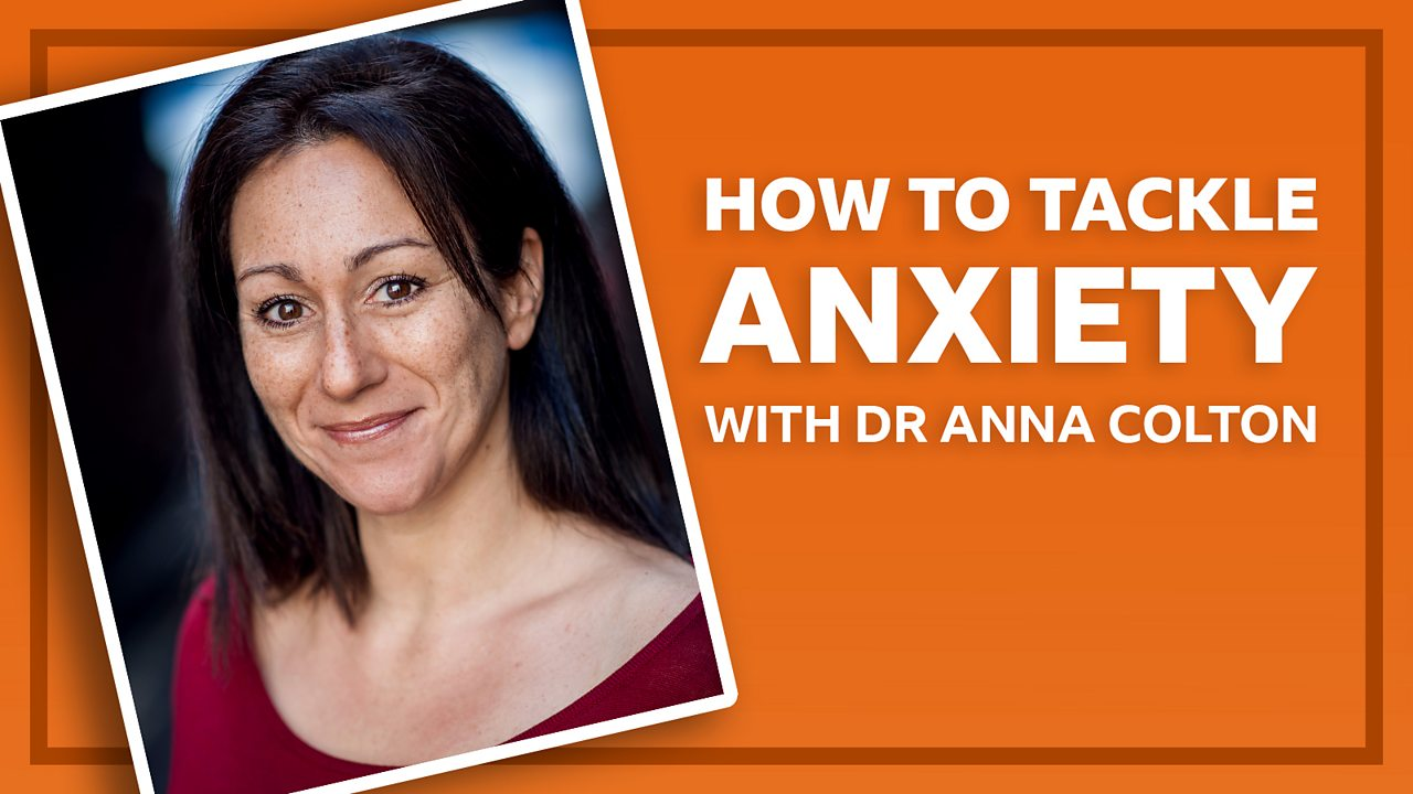 How to tackle anxiety with Dr Anna Colton
