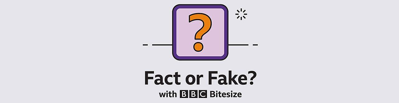 Fact or Fake?
