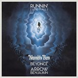 Runnin' (Lose It All) (feat. Beyoncé & Arrow Benjamin)