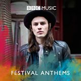 James Bay's Festival Anthems