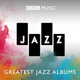 BBC Music Jazz: 50 Greatest Jazz Albums