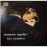 Ray Anthony Moments Together album cover