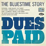 Dues Paid - The Bluestime Records Story