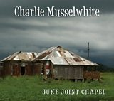 Juke Joint Chapel - Charlie Musselwhite