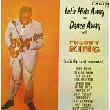 Freddie King: Let's Hide Away and Dance Away