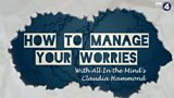 How to manage your worries