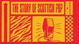The Story of Scottish Pop
