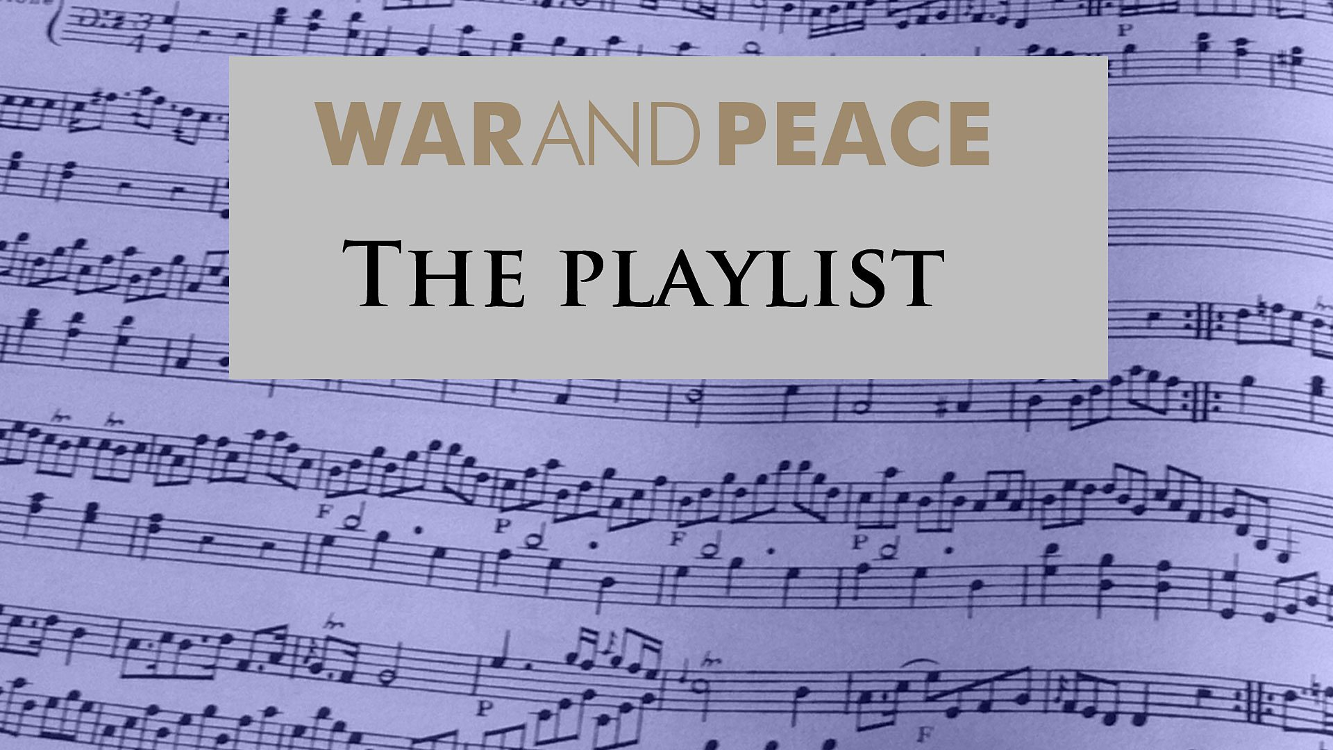 BBC Radio 4 - War and Peace - The War and Peace Playlist