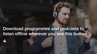 Download full radio programmes to listen offline with the BBC iPlayer Radio app