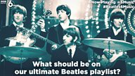 #Beatles6Music - what should be on our ultimate Beatles playlist?