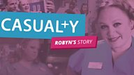 Casualty team tell Robyn's Story in BBC Taster pilot