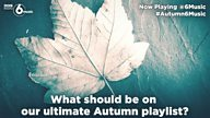 #Autumn6Music - what should be on our ultimate Autumnal playlist?