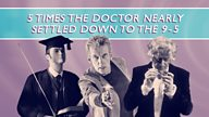 5 times the Doctor nearly settled down to the 9-5