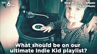 #Kids6Music - what should be on the ultimate Indie Kid playlist?