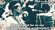 #Support6Music - what should be on our ultimate support act playlist?
