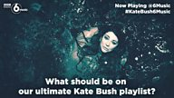 #KateBush6Music - what should be on the ultimate Kate Bush playlist?