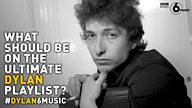 #Dylan6Music – what should be on the ultimate Bob Dylan inspired playlist?