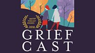 What is... Griefcast with Cariad Lloyd?