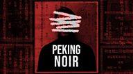 Creating the Docu-Drama Peking Noir