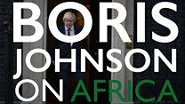 Boris Johnson on Africa in quotes