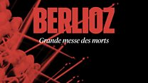 BBC Symphony Orchestra & Chorus 2016-17 season: Berlioz's Grande messe des morts
