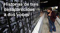 Historia de tres desaparecidos a dos voces