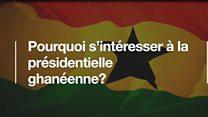 Pourquoi s'intéresser à la présidentielle ghanéenne ?
