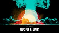 BBC Symphony Orchestra & Chorus 2016-17 season: John Adams conducts Doctor Atomic