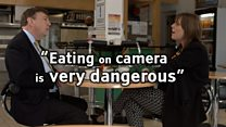 'Eating on camera is very dangerous'