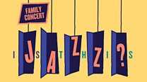 BBC Concert Orchestra 2017-18 Southbank Centre Season: Family Concert: Is This Jazz?